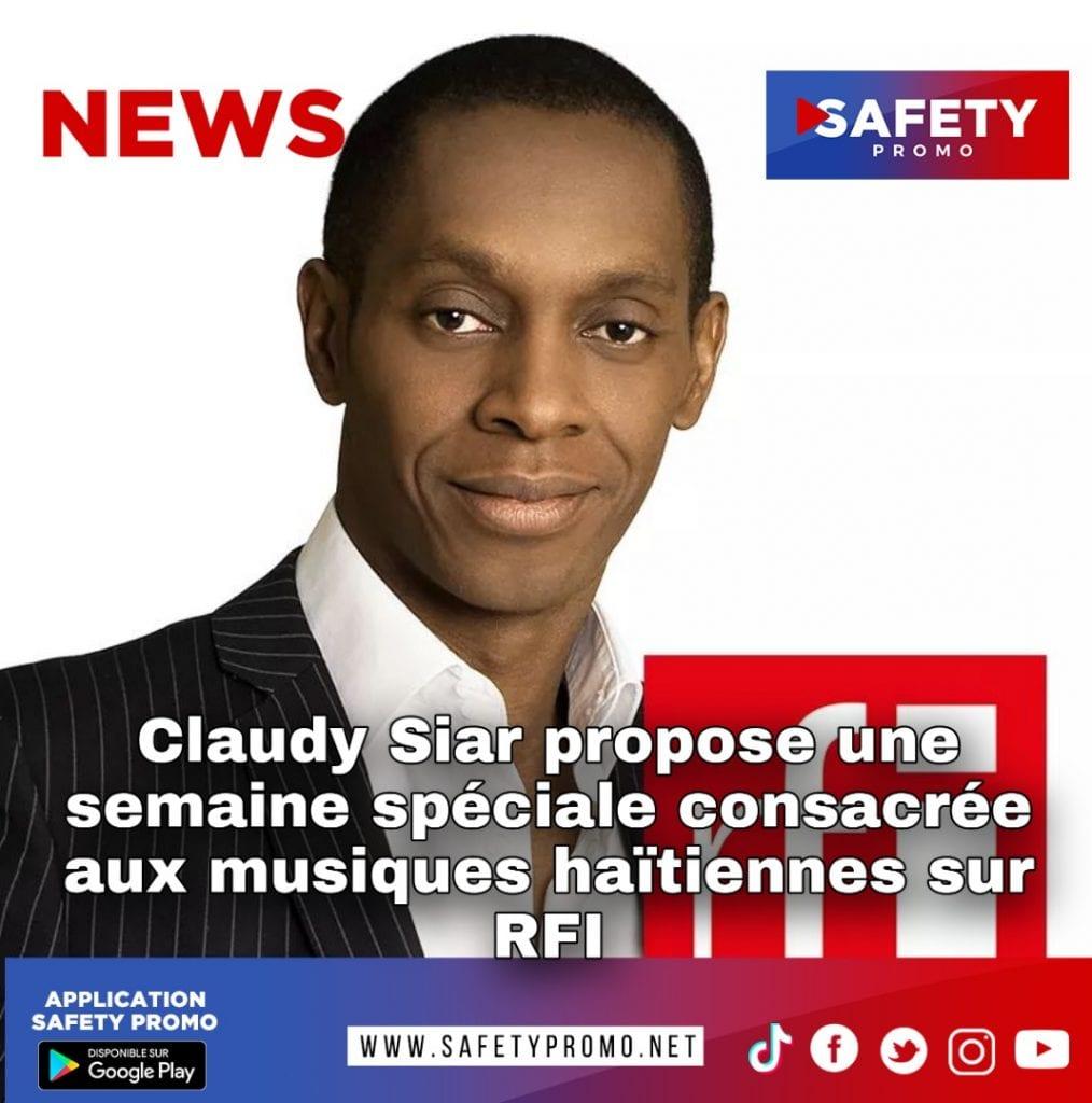 Claudy Siar propose une semaine spéciale consacrée aux musiques haïtiennes sur RFI- SAFETY PROMO
